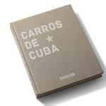 Carros de Cuba: 200 photographs on 300 pages.