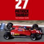 27: Patrick Tambay, The Ferrari Years.