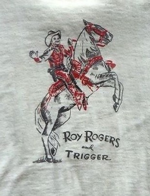 Roy Rogers t-shirt like the one I wore in the '60s