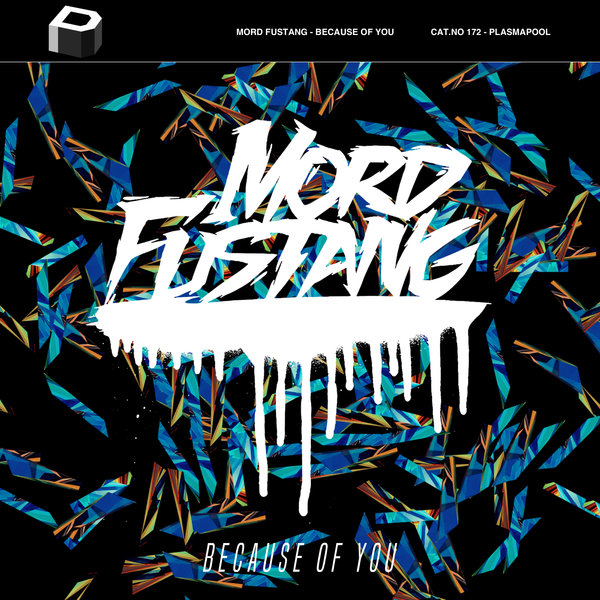 Mord Fustang ‎– Because Of You