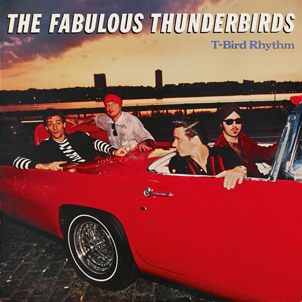 The Fabulous Thunderbirds – T-Bird Rhythm